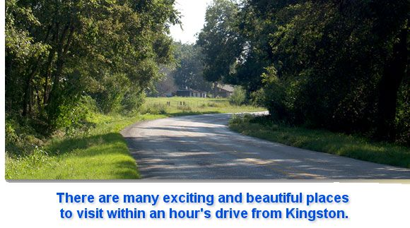 There are many exciting and beautiful places to visit within an hour's drive from Kingston.